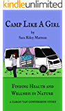 Camp Like a Girl: Finding Health and Wellness in Nature. A cargo van conversion story.