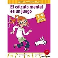 CÁLCULO MENTAL ES UN JUEGO (7-9 AÑOS), EL