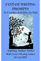 Fantasy Writing Prompts : 31 Creative Activities For Kids (Aspiring Author Series Book 4) Kindle Edition