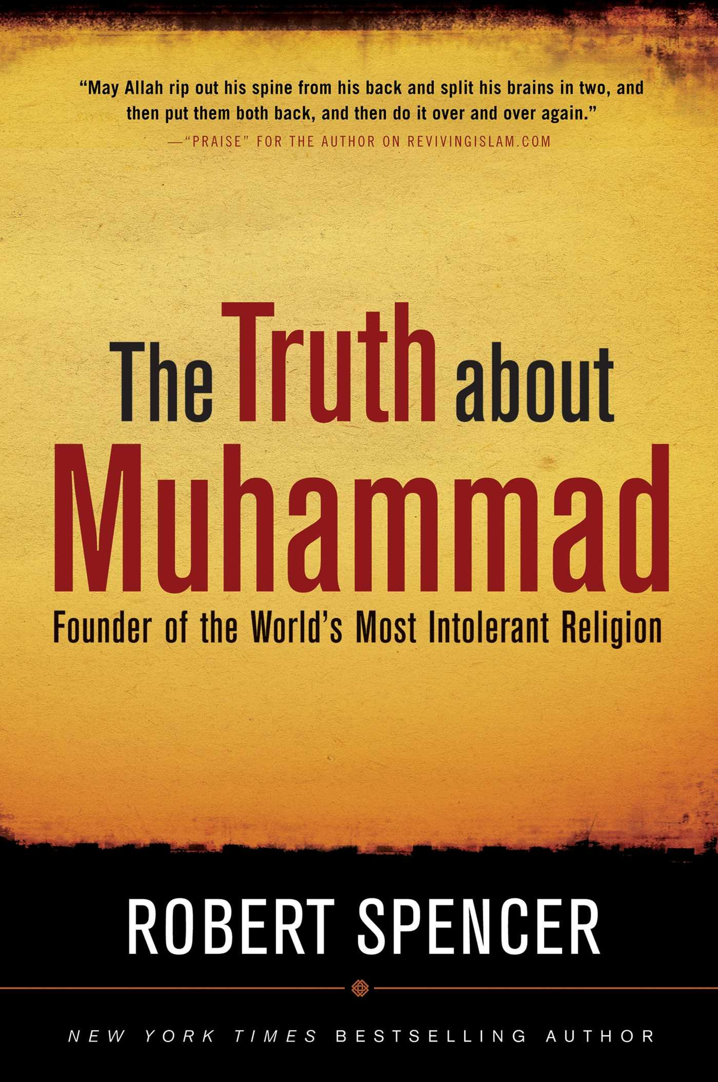 The Truth About Muhammad Founder Of Worlds Most Intolerant