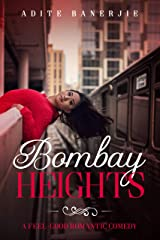 Bombay Heights: A Feel-Good Romantic Comedy Kindle Edition