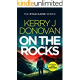 On the Rocks: Book 2 in the Ryan Kaine series