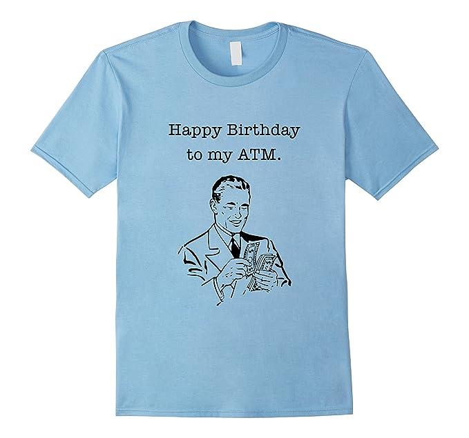Mens Happy Birthday Dad Shirt I Mean ATM Funny Bday Tee 2XL Baby Blue