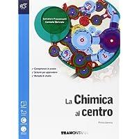 La chimica al centro. Con Extrakit-Openbook. Per le Scuole superiori. Con e-book. Con espansione online