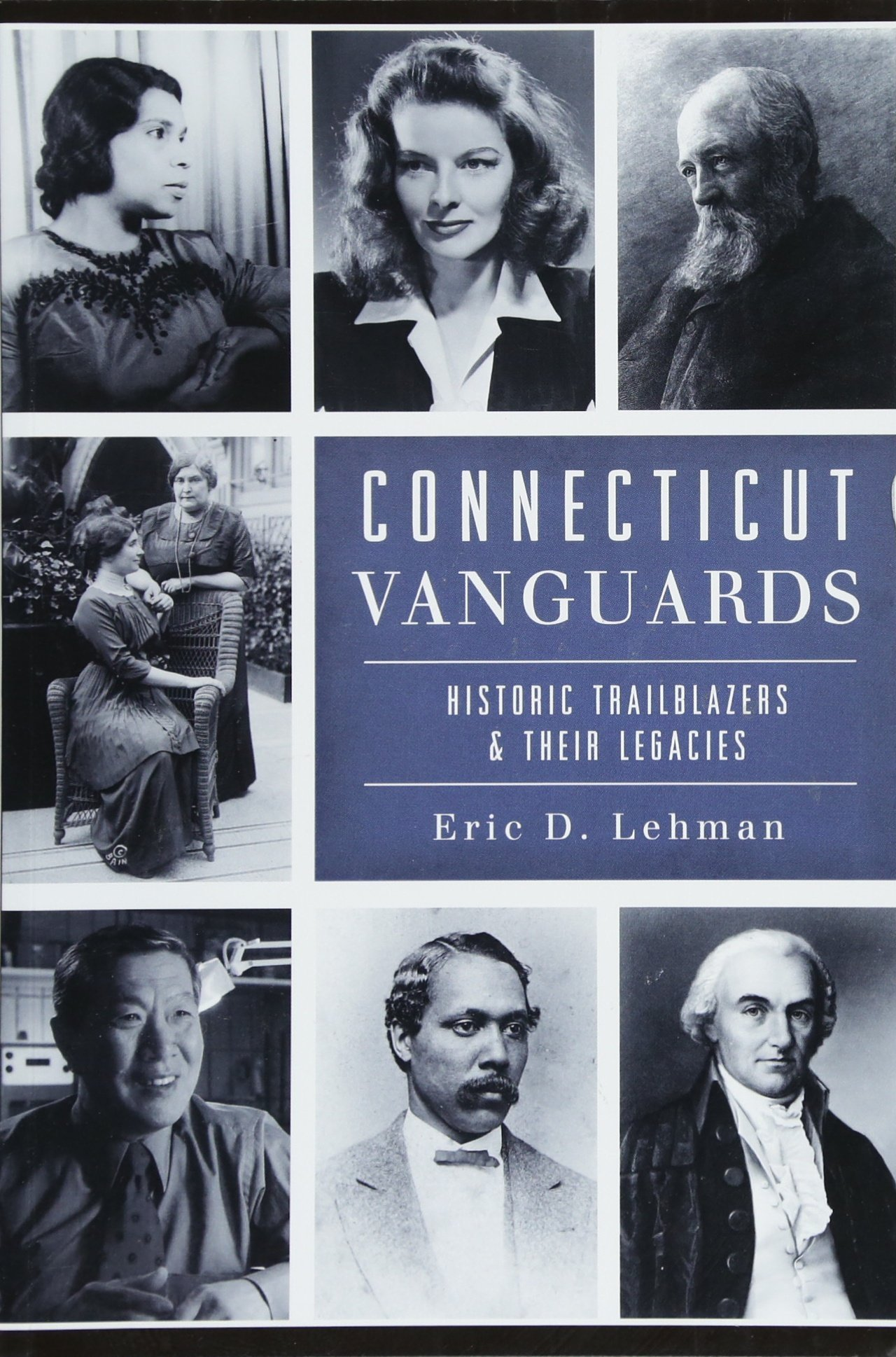 Connecticut Vanguards: Historic Trailblazers & Their Legacies ebook