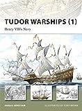 New Vanguard, 142: Tudor Warships, 1: Henry VIII's Navy v. 1