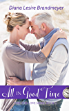 All in Good Time: Silverton Lake Romance (Time for Love Book 1)