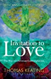 Invitation to Love 20th Anniversary Edition: The Way of Christian Contemplation