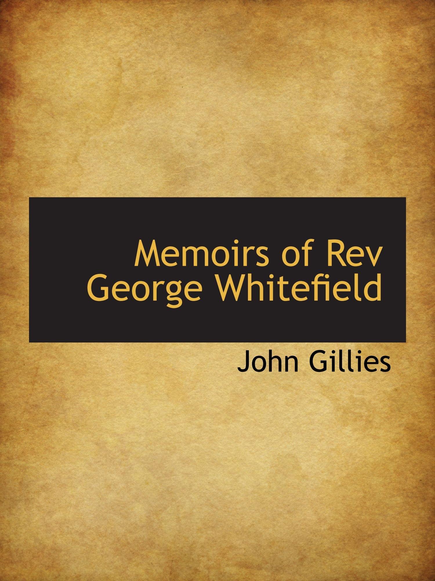 Download Memoirs of Rev George Whitefield ebook