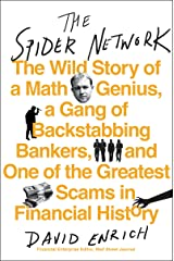 The Spider Network: How a Math Genius and a Gang of Scheming Bankers Pulled Off One of the Greatest Scams in History Kindle Edition