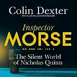 The Silent World of Nicholas Quinn: Inspector Morse Mysteries, Book 3