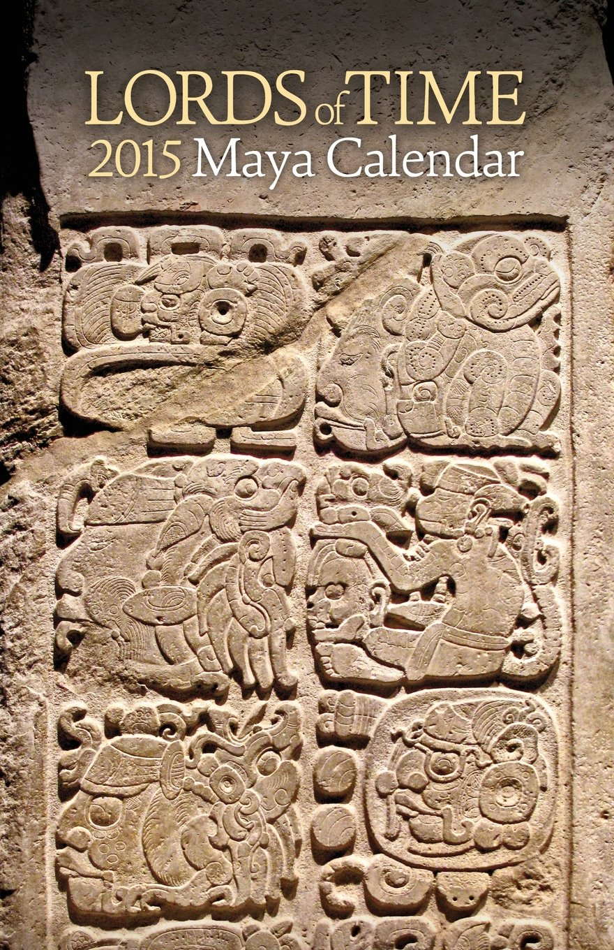 Read Online Lords of Time 2015 Maya Calendar pdf