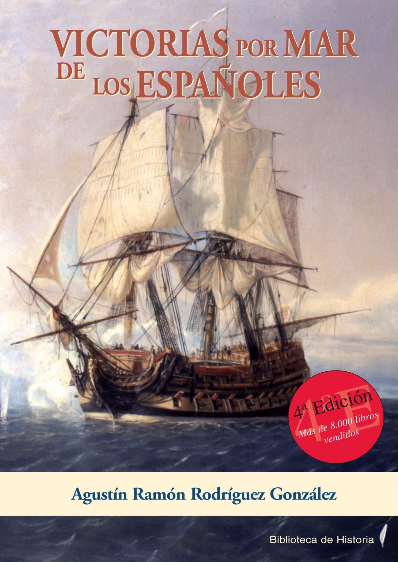 Victorias Por Mar De Los Españoles: Amazon.es: Rodríguez, Agustín ...