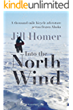Into the North Wind: A thousand-mile bicycle adventure across frozen Alaska