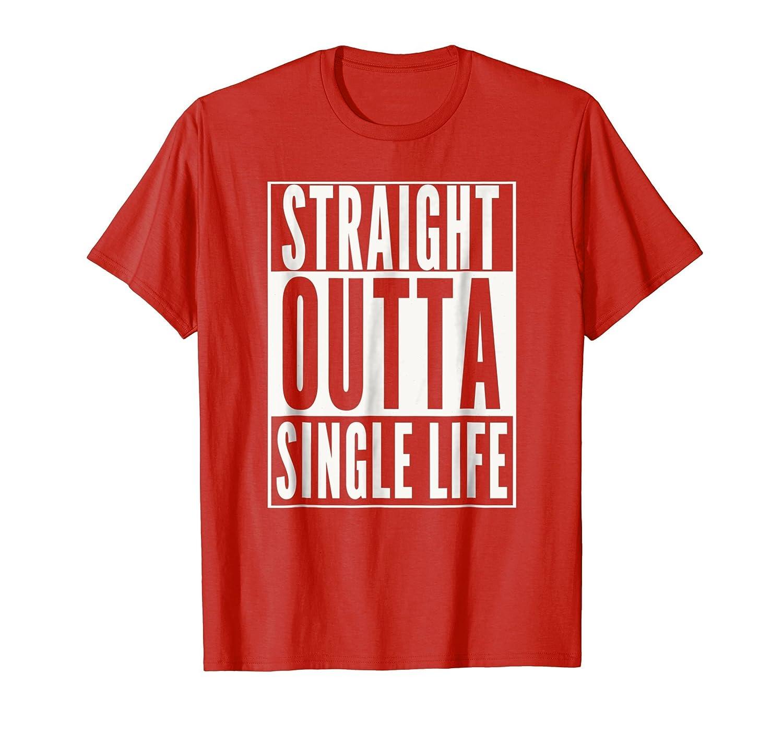 Amazon.com: Funny GROOM Shirt STRAIGHT OUTTA SINGLE LIFE WEDDING ...