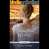 The Steadfast Heart: A Regency Fairy Tale Retelling (Forever After Retellings Book 3)