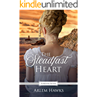 The Steadfast Heart: A Regency Fairy Tale Retelling (Forever After Retellings Book 3)
