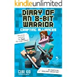 Diary of an 8-Bit Warrior: Crafting Alliances: An Unofficial Minecraft Adventure