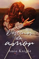 Destinos do Amor (Portuguese Edition) Kindle Edition