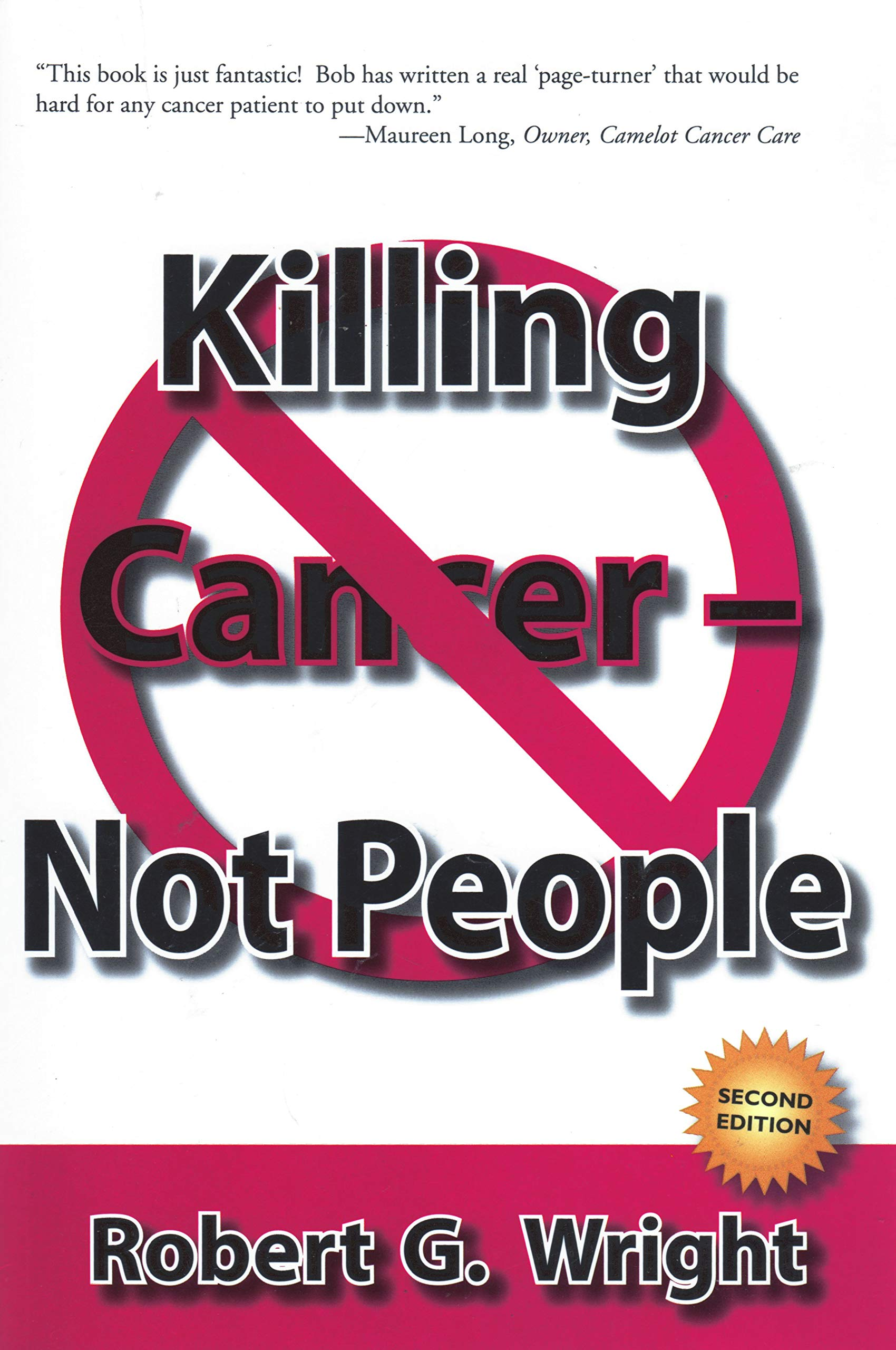 Killing Cancer - Not People: Robert G  Wright: 9780578061849