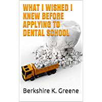 WHAT I WISHED I KNEW BEFORE APPLYING TO DENTAL SCHOOL (English Edition)