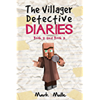 The Villager Detective Diaries, Book 2 and Book 3: (An Unofficial Minecraft Book for Kids Ages 9 - 12 (Preteen)