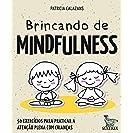 Brincando de mindfulness: 50 exercícios para praticar a...