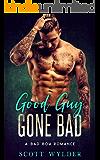 Good Guy Gone Bad: A Bad Boy Romance