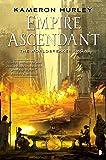 Empire Ascendant (The Worldbreaker Saga)