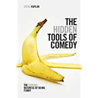 The Hidden Tools of Comedy: The Serious Business of Being Funny (English Edition)