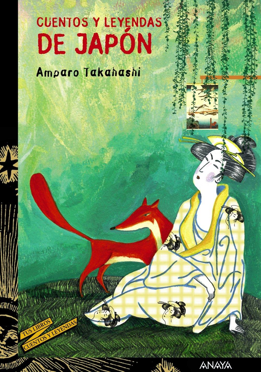 Cuentos y leyendas de Japón Literatura Juvenil A Partir De 12 Años - Cuentos Y Leyendas: Amazon.es: Amparo Takahashi, Antonia Santolaya: Libros