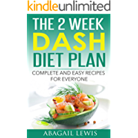 The 2 Week Dash Diet Plan: Dash diet for weight loss