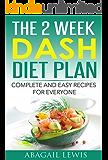 The 2 Week Dash Diet Plan: Dash diet for weight loss
