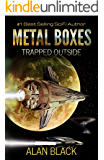 Metal Boxes - Trapped Outside
