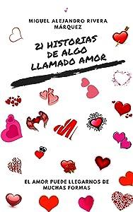 21 Historia de algo llamado amor (Spanish Edition)