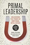 Primal Leadership (Unleashing the Power of Emotinal Intelligence)