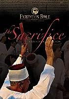 Expedition Bible: The Sacrifice