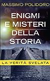 Enigmi e misteri della storia: La verità svelata