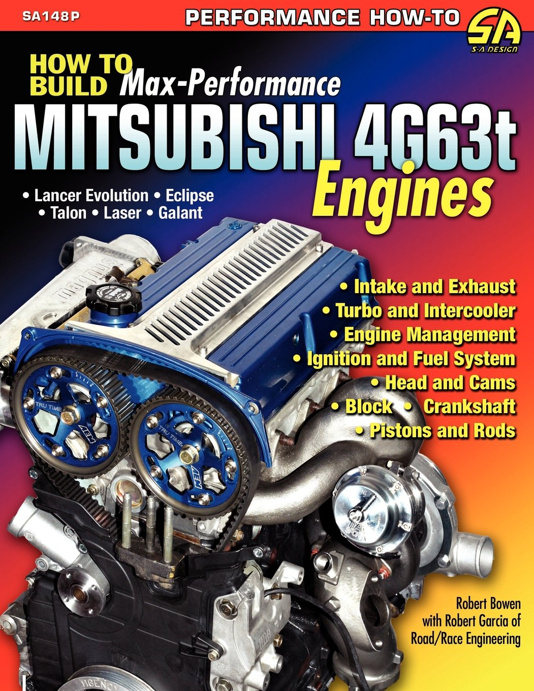 How to Build Max-Performance Mitsubishi 4g63t Engines: Robert Bowen, Robert  Garcia: 9781613250662: Amazon.com: Books