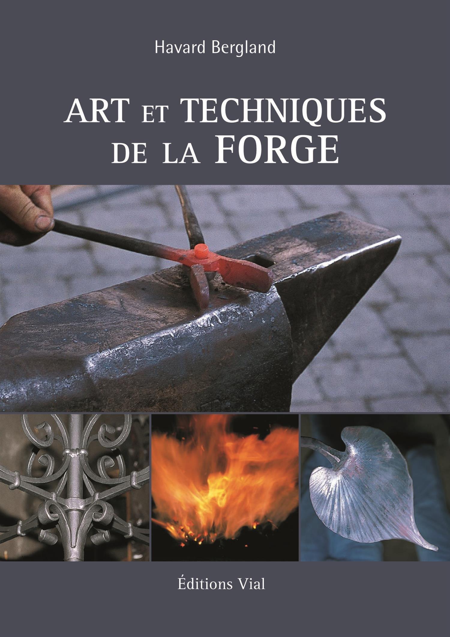 Arts et techniques de la forge: Amazon.es: Havard Bergland, Gabrielle Fornari: Libros en idiomas extranjeros