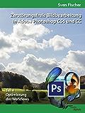 Zerstörungsfreie Bildbearbeitung mit Adobe Photoshop CS6 und CC - Teil 4