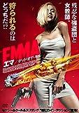 EMMA/エマ デッド・オア・キル [DVD]