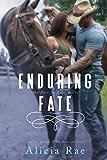 Enduring Fate (A Suspenseful Western Erotic Romance Novel) (Fate for Love Series Book 1)