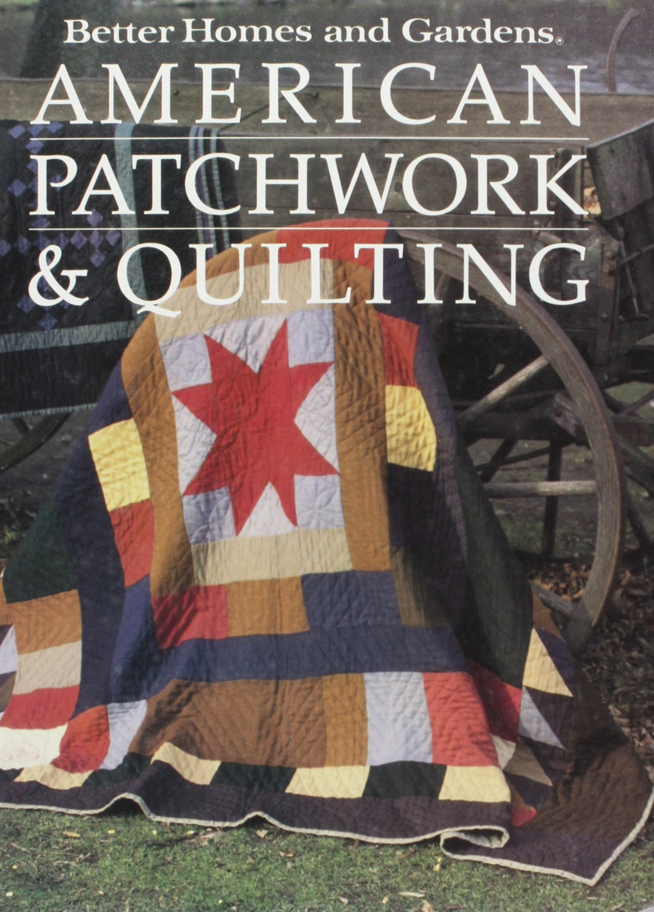 Better Homes and Gardens American Patchwork and Quilting: Gerald M ... : better homes and gardens quilting - Adamdwight.com