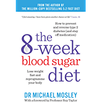 The 8-week Blood Sugar Diet: Lose weight and reprogramme your body