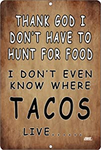 Funny Sarcastic Hunt for Tacos Home Decor Kitchen Metal Tin Sign Wall Art Poster Picture Mexican Food