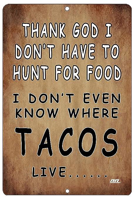 Amazon Com Funny Sarcastic Hunt For Tacos Home Decor