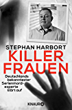 Killerfrauen: Deutschlands bekanntester Serienmordexperte klärt auf