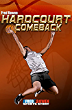 Hardcourt Comeback (All-Star Sports Stories Book 7)