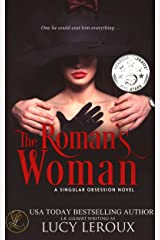 The Roman's Woman (A Singular Obsession Book 4) Kindle Edition